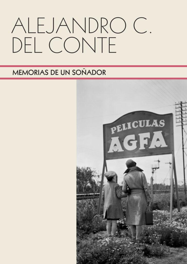 Alejandro C. del Conte. Memorias de un soñador. Tapa del libro de la exposición. 184 p.; 21 x 15 cm.